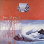 Double Vinyl Brutal Truth - Need To Control